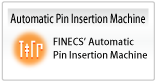 Automatic Pin Insertion Machine FINECS' automatic pin insertion machine - for reliable and consistent production